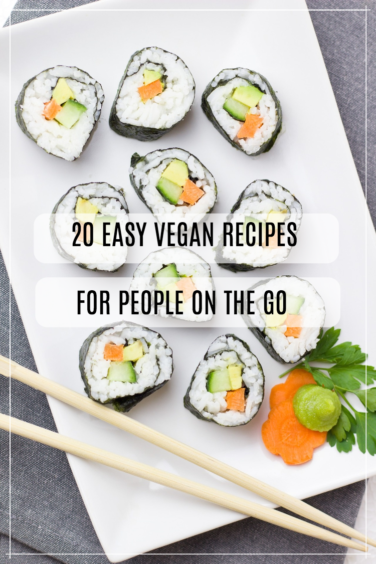 Easy Vegan Recipes People On The Go
